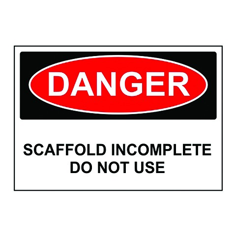 SCAFFOLD INCOMPLETE SIGN