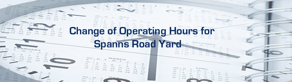 Change of operating hours for Spanns Road yard